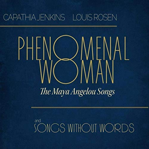 CAPATHIA JENKINS - Capathia Jenkins & Louis Rosen : Phenomenal Woman - The Maya Angelou Songs and Songs Without Words cover