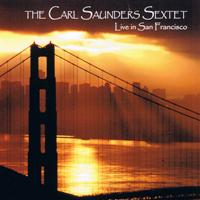 CARL SAUNDERS - Live In San Francisco cover