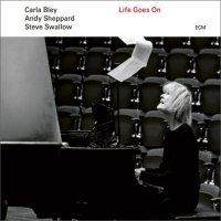 CARLA BLEY - Carla Bley, Andy Sheppard, Steve Swallow : Life Goes On cover