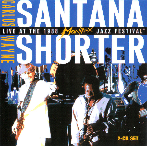 CARLOS SANTANA - Live at the 1988 Montreux Jazz Festival (with Wayne Shorter) cover