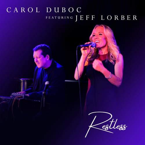 CAROL DUBOC - Carol Duboc Featuring Jeff Lorber : Restless cover