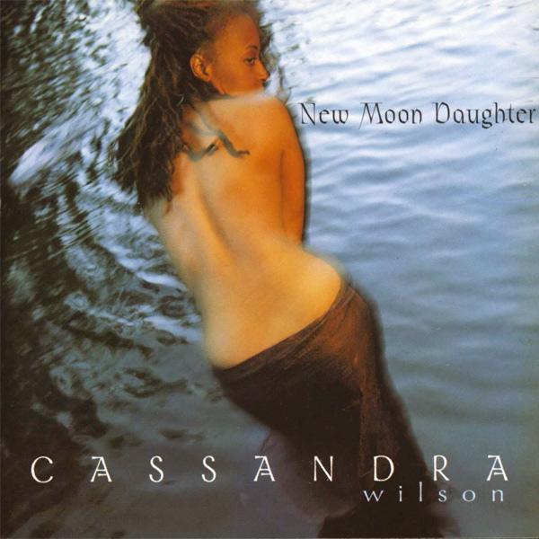 CASSANDRA WILSON - New Moon Daughter cover