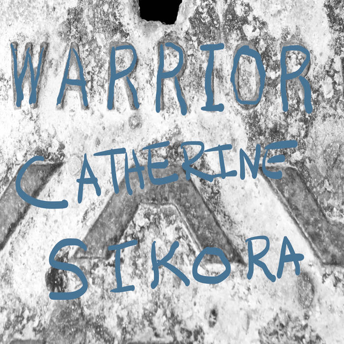 CATHERINE SIKORA - Warrior cover