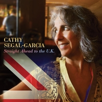 CATHY SEGAL-GARCIA - Straight Ahead to the U.K. cover