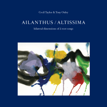 CECIL TAYLOR - Ailanthus / Altissima: Bilateral Dimensions Of 2 Root Songs cover