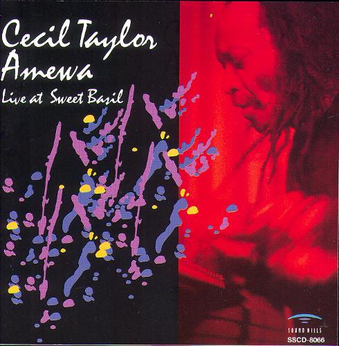 CECIL TAYLOR - Amewa - Live At Sweet Basil cover
