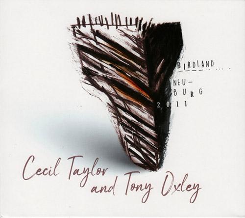 CECIL TAYLOR - Cecil Taylor / Tony Oxley : Birdland / Neuburg 2011 cover