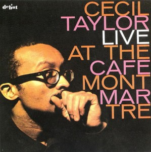 CECIL TAYLOR - Live at the Cafe Montmartre (aka Innovations aka Trance) cover