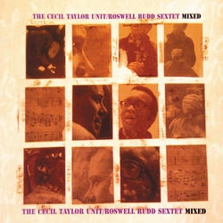 CECIL TAYLOR - Mixed (with Roswell Rudd Sextet) cover