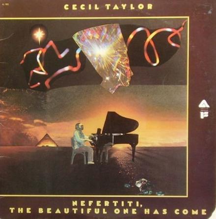 CECIL TAYLOR - Nefertiti, The Beautiful One Has Come (2xLP) cover