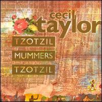 CECIL TAYLOR - Tzotzil Mummers Tzotzil cover