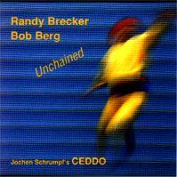 CEDDO - Jochen Schrumpf's Ceddo  With Bob Berg & Randy Brecker : Unchained cover