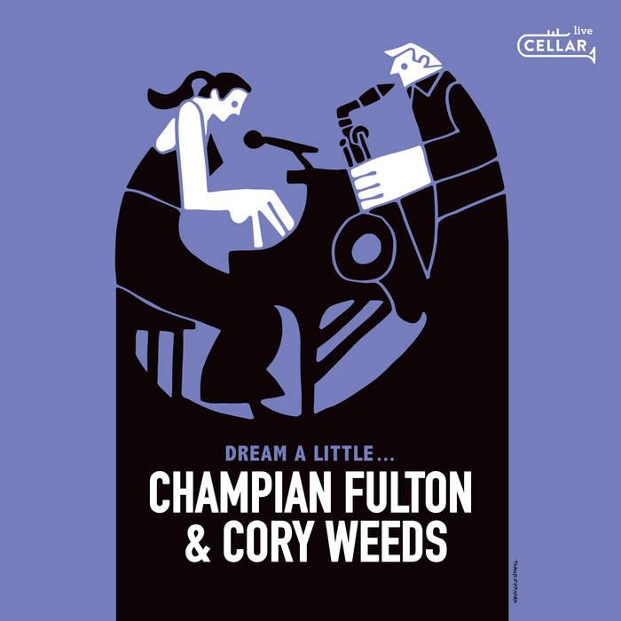 CHAMPIAN FULTON - Champian Fulton / Cory Weeds : Dream A Little... cover