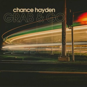 CHANCE HAYDEN - Grab & Go cover