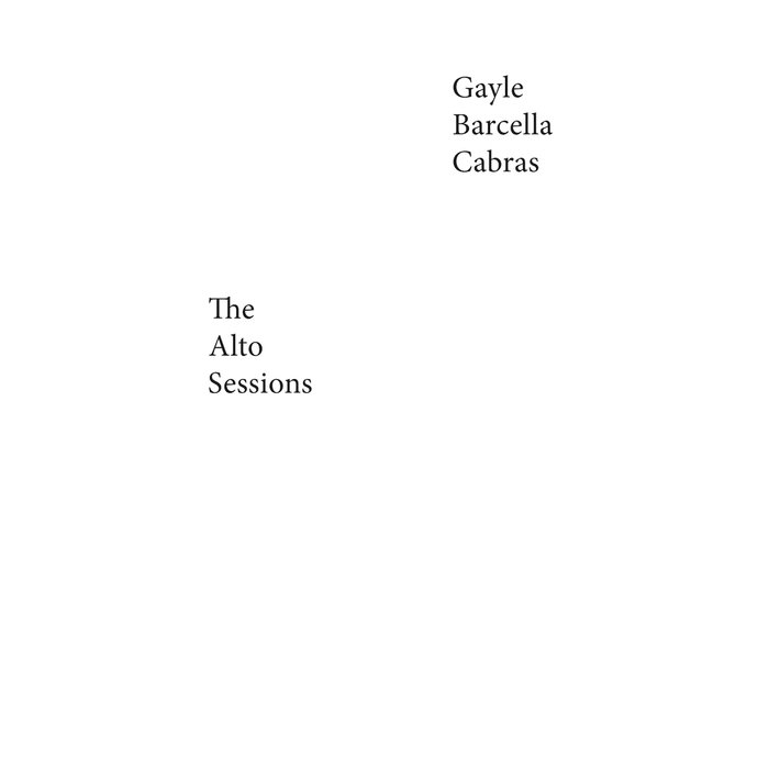 CHARLES GAYLE - Gayle, Barcella, Cabras : The Alto Sessions cover