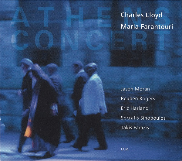 CHARLES LLOYD - Charles Lloyd / Maria Farantouri : Athens Concert cover