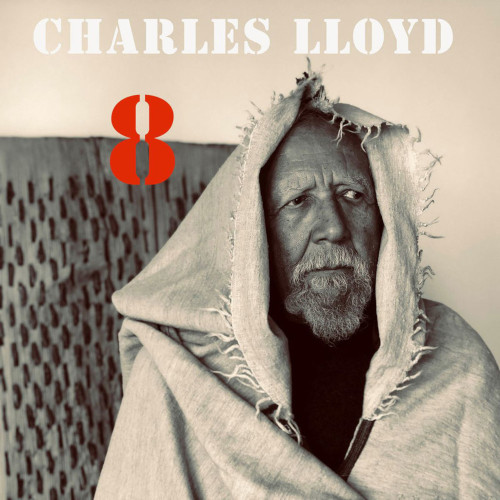 CHARLES LLOYD - 8 : Kindred Spirits (Live From The Lobero) cover