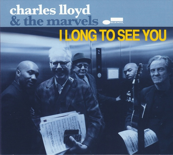 CHARLES LLOYD - Charles Lloyd & The Marvels : I Long to See You cover