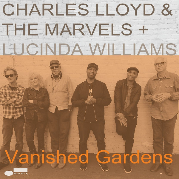 CHARLES LLOYD - Charles Lloyd & The Marvels : Vanished Gardens Feat. Lucinda Williams cover