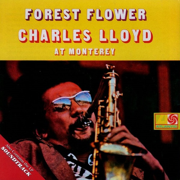 CHARLES LLOYD - Forest Flower: Charles Lloyd at Monterey / Soundtrack cover