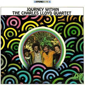CHARLES LLOYD - The Charles Lloyd Quartet : Journey Within cover
