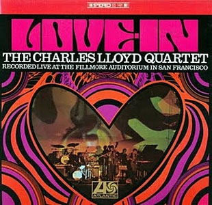 CHARLES LLOYD - The Charles Lloyd Quartet : Love-In cover