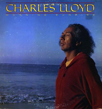 CHARLES LLOYD - Morning Sunrise cover