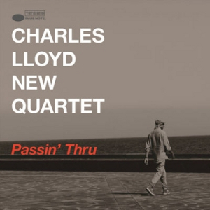 CHARLES LLOYD - Charles Lloyd New Quartet : Passin' Thru cover