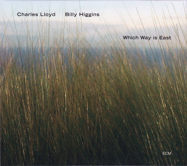 CHARLES LLOYD - Which Way Is East (with Billy Higgins) cover