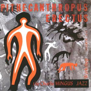 CHARLES MINGUS - Pithecanthropus Erectus cover
