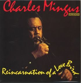CHARLES MINGUS - Reincarnation of a Love Bird cover