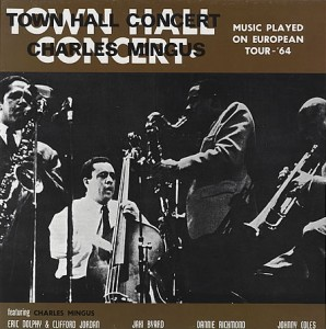 CHARLES MINGUS - Town Hall Concert 1964, Vol. 1 (Music Played On European Tour'64) cover