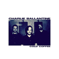 CHARLIE BALLANTINE - Cold Coffee cover