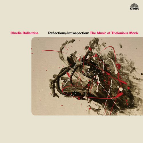 CHARLIE BALLANTINE - Reflections/Introspection : The Music of Thelonious Monk cover
