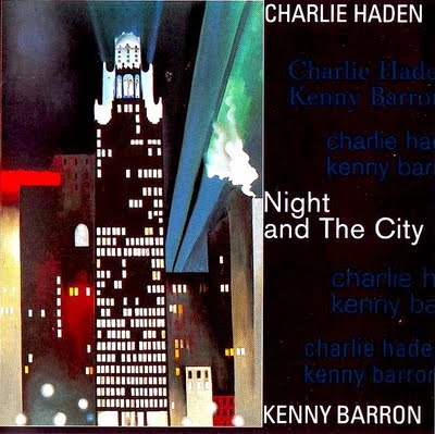 CHARLIE HADEN - Night And The City (with Kenny Barron) cover