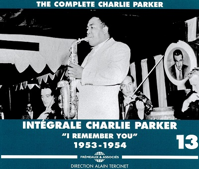 CHARLIE PARKER - Intégrale Volume 13, I remember you, 1953-1954 cover