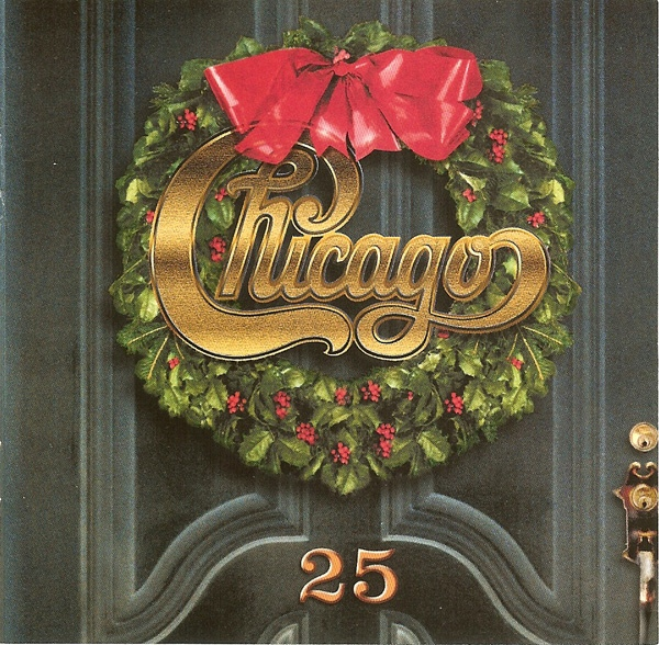CHICAGO - Chicago XXV: The Christmas Album (aka What's It Gonna Be Santa?) cover