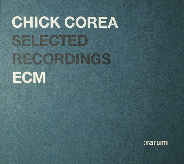 CHICK COREA - ECM Selected Recordings cover