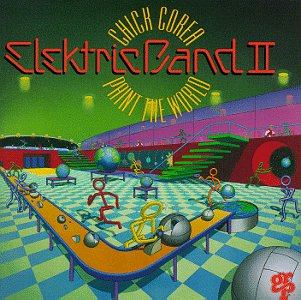 CHICK COREA - Elektric Band II : Paint The World (CCEB) cover