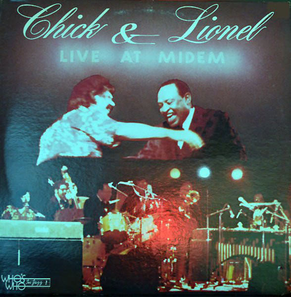 CHICK COREA - Chick Corea & Lionel Hampton ‎: Chick & Lionel Live At Midem (aka In Concert aka Sea Journey aka Chick Corea And Friends aka  La Fiesta aka Come Rain Or Come Shine) cover