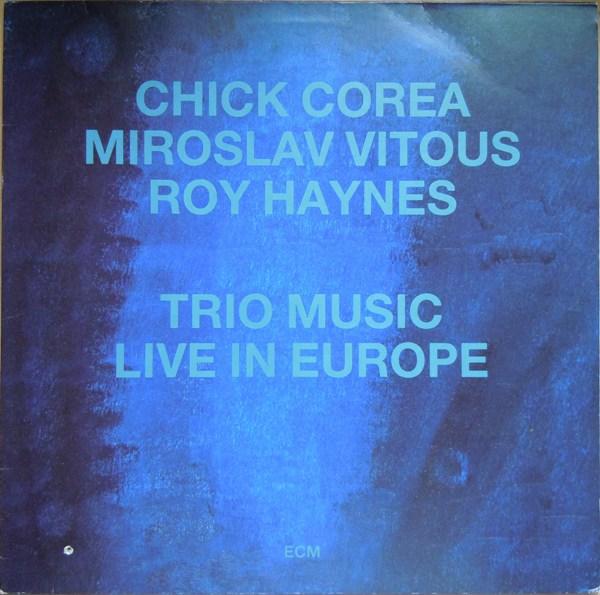 CHICK COREA - Trio Music, Live in Europe cover