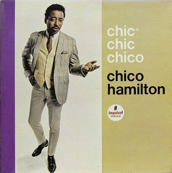 CHICO HAMILTON - Chic* Chic Chico cover
