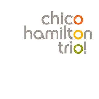 CHICO HAMILTON - Trio! Live @ Artpark cover