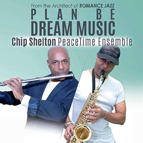 CHIP SHELTON - Chip Shelton Peacetime Ensemble : Plan Be - Dream Music cover