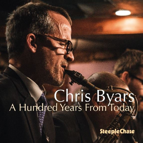CHRIS BYARS - A Hundred Years From Today cover