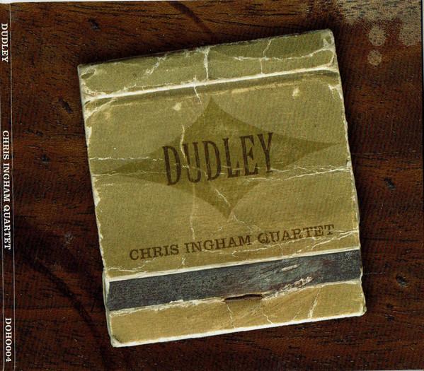 CHRIS INGHAM - Chris Ingham Quartet : Dudley cover