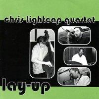 CHRIS LIGHTCAP - Chris Lightcap Quartet : Lay-up cover