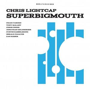 CHRIS LIGHTCAP - SuperBigmouth cover