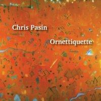 CHRIS PASIN - Ornettiquette cover
