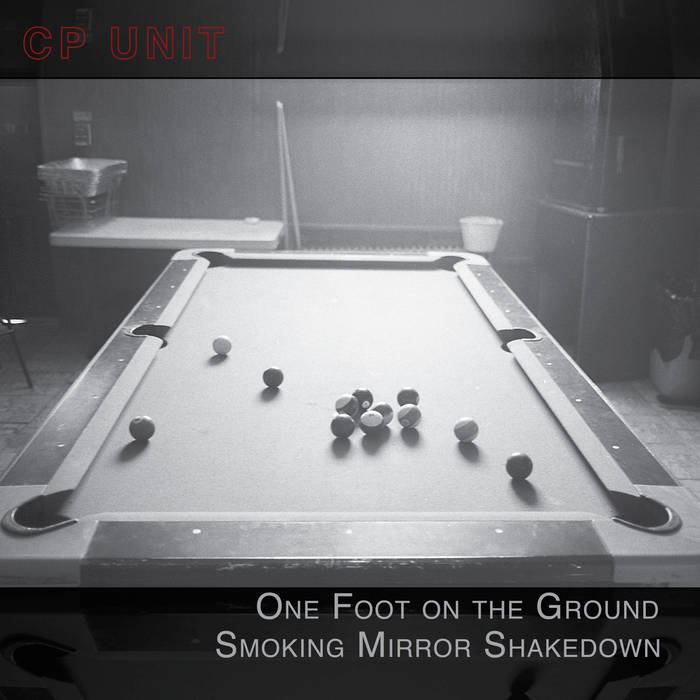 CHRIS PITSIOKOS - CP Unit : One Foot On The Ground Smoking Mirror Shakedown cover